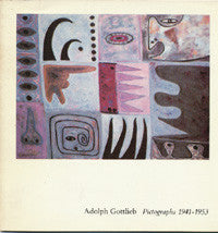 Adolph Gottlieb: Pictographs 1941-1953