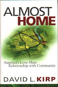 Almost Home: America's Love-Hate Relationship with Community