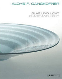 Aloys F. Gangkofner: Glass and Light