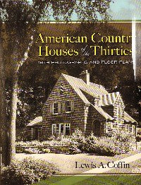 American Country Houses of the Thirties with Photographs and Floor Plans