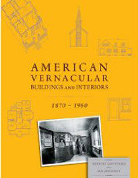 American Vernacular Architecture and Interior Design, 1870-1960
