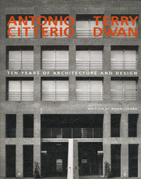 Antonio Citterio, Terry Dwan: Ten Years of Architecture and Design