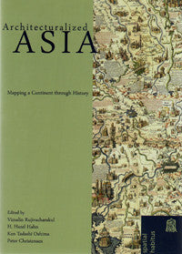 Architecturalized Asia: Mapping a Continent through History