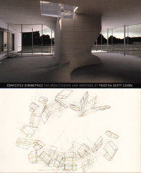 Contested Symmetries: The Architecture and Writings of Preston Scott Cohen