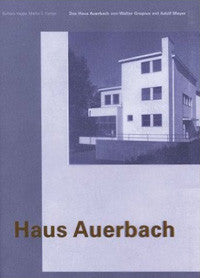 Das Haus Auerbach of Walter Gropius with Adolph Meyer