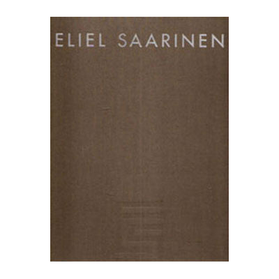 Eliel Saarinen: Finnish American Architect and Educator