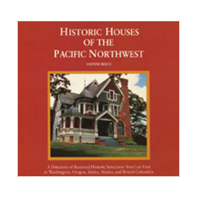 Historic Houses of the Pacific Northwest