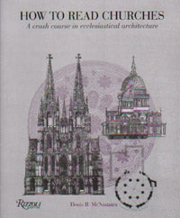 How to Read Churches: A Guide to Ecclesiastical Architecture
