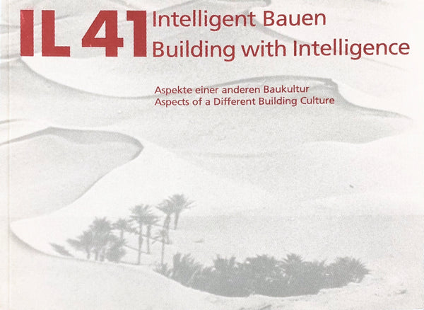 IL 41 Building with Intelligence.. Aspects fo a Diffferent Building Culture