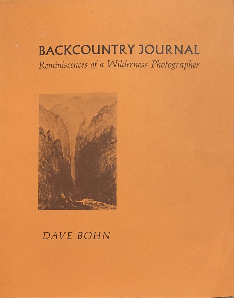 Backcountry Journal: Reminiscences of a Wilderness Photographer