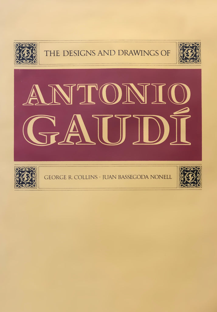 The Designs and Drawings of Antonio Gaudi