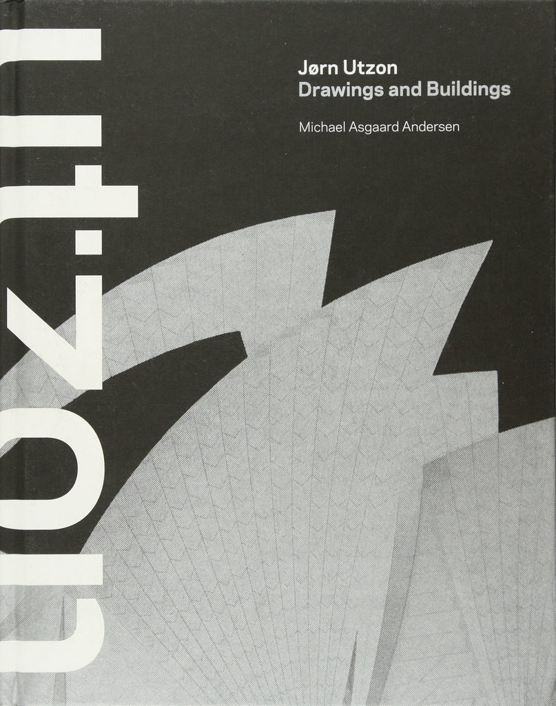Jorn Utzon: Drawings and Buildings