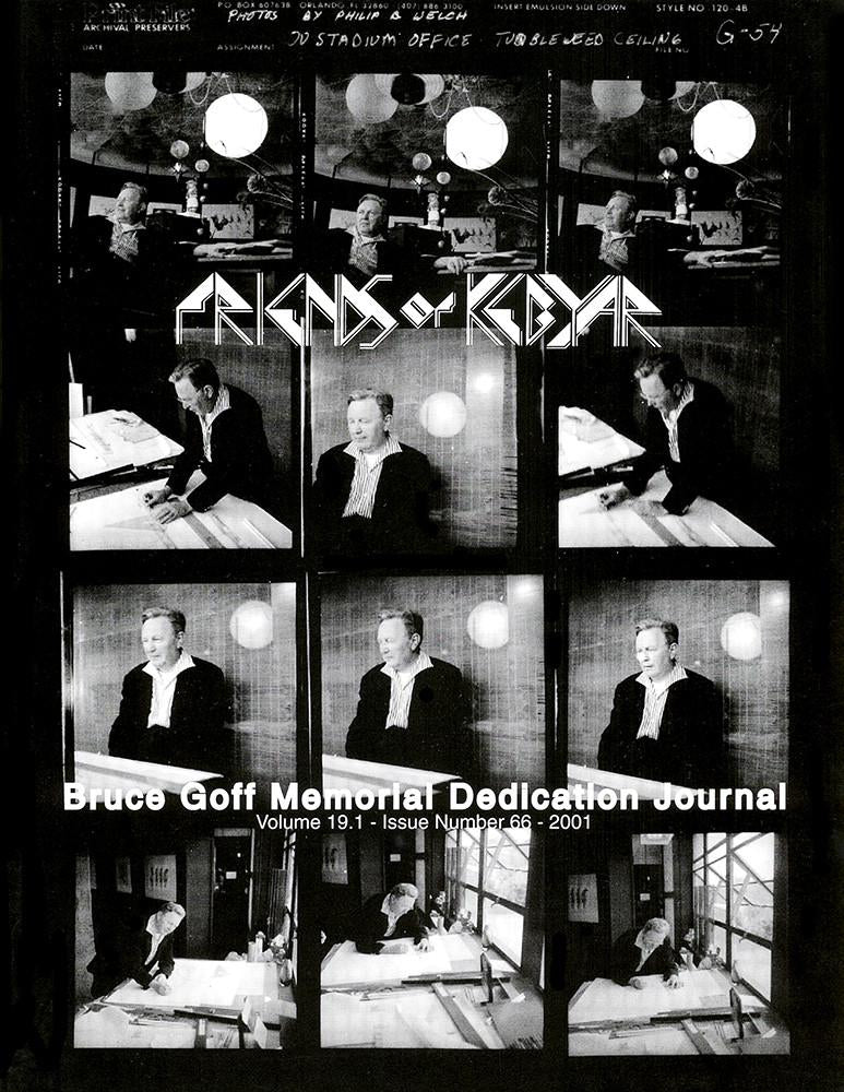 Bruce Goff Memorial Dedication Journal, Vol. 19.1 - Issue No. 66 - 2001