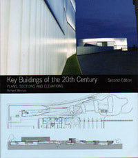 Key Buildings of the 20th Century: Plans, Sections, Elevations, Second Edition
