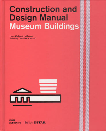 Museum Buildings: Construction and Design Manual Detail Special