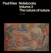 Paul Klee Notebooks. Volume 1: The Thinking Eye, Volume 2: The Nature of Nature