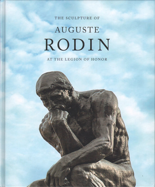 Rodin Sculptures: At the Legion of Honor