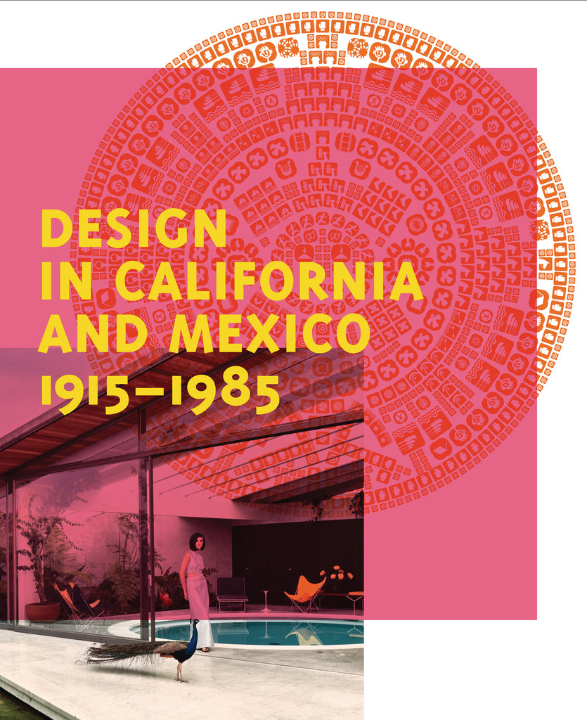 Design in California and Mexico, 1915–1985
