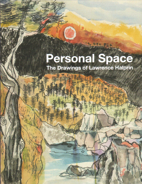 Personal Space: The Drawings of Lawrence Halprin
