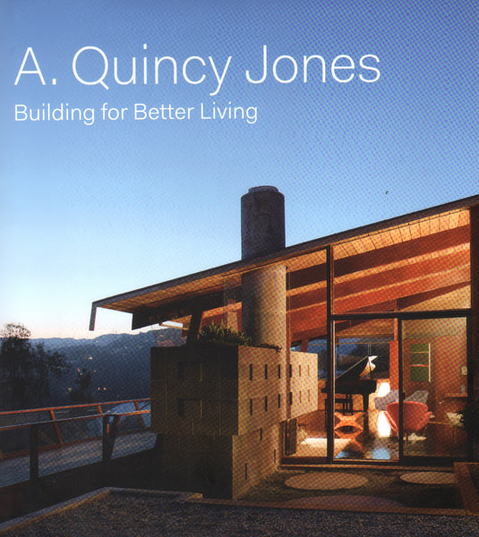 A Quincy Jones: Building for Better Living
