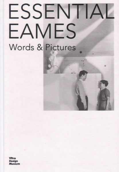 Essential Eames: Words & Pictures