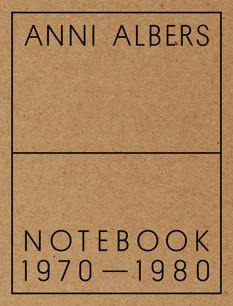Anni Albers: Notebook 1970-1980