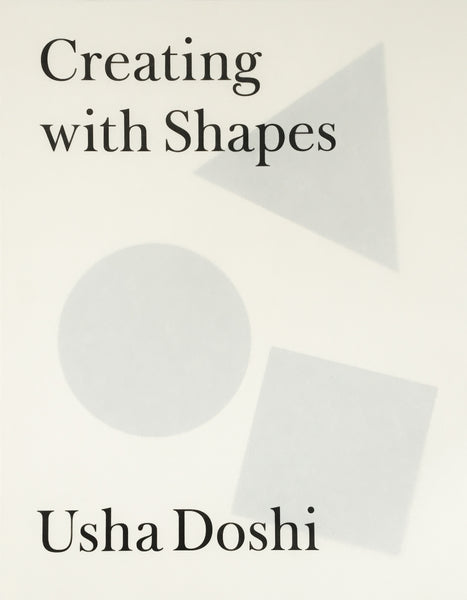 Usha Doshi - Creating With Shapes