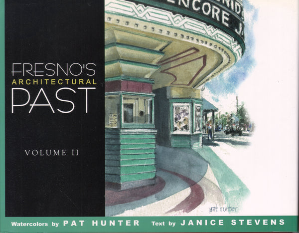 Fresno's Architectural Past, Volume II