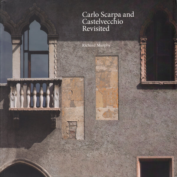 Carlo Scarpa and Castelvecchio Revisited