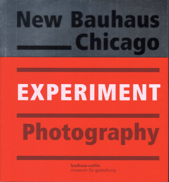 Experiment Photography: NEW BAUHAUS CHICAGO