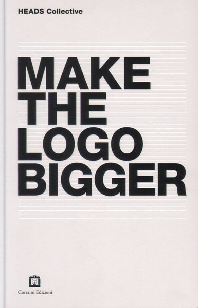 Make The Logo Bigger - Heads Collective