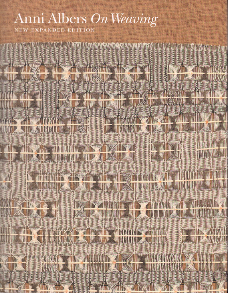 Anni Albers: On Weaving (New Expanded Edition)