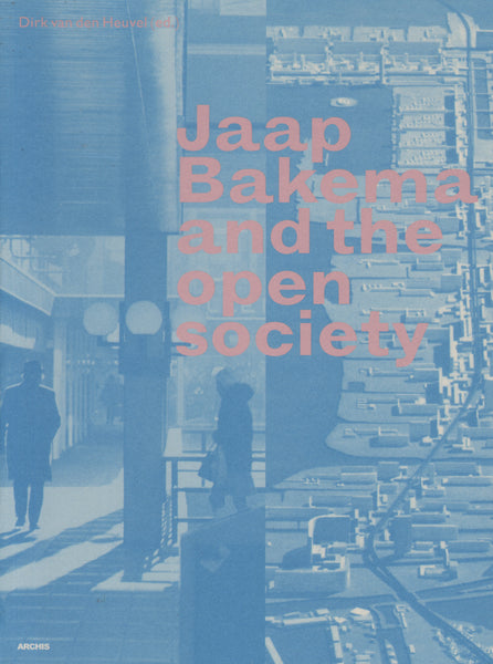 Jaap Bakema And The Open City