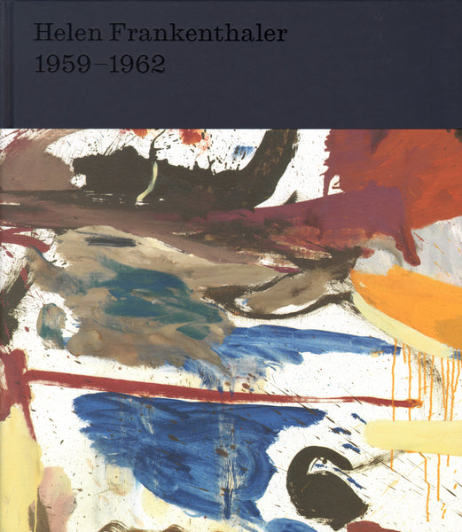 Helen Frankenthaler: After Abstract Expressionism, 1959-1962