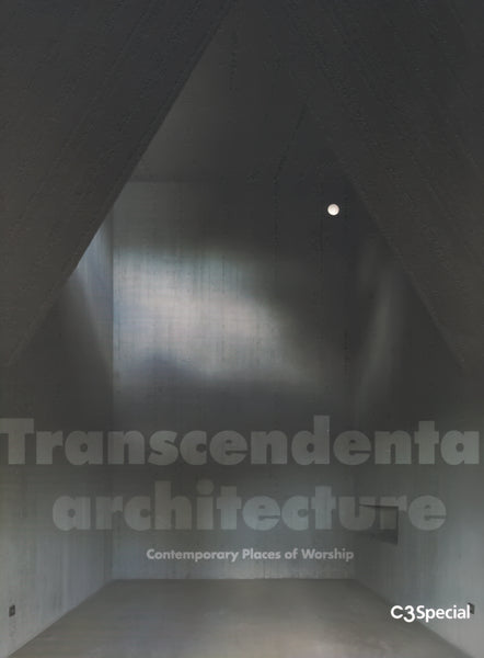 C3 Special: Transcendental Architecture: Contemporary Places Of Worship