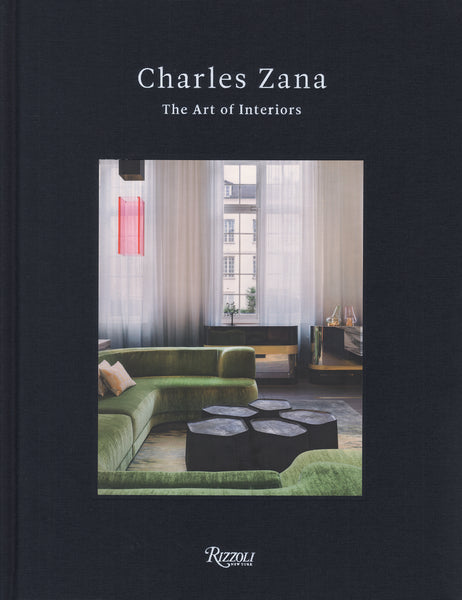 Charles Zana: The Art of Interiors