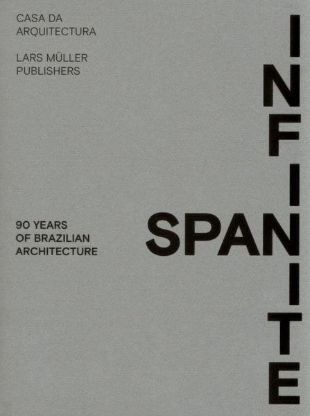 Infinite Span: 90 Years of Brazilian Architecture
