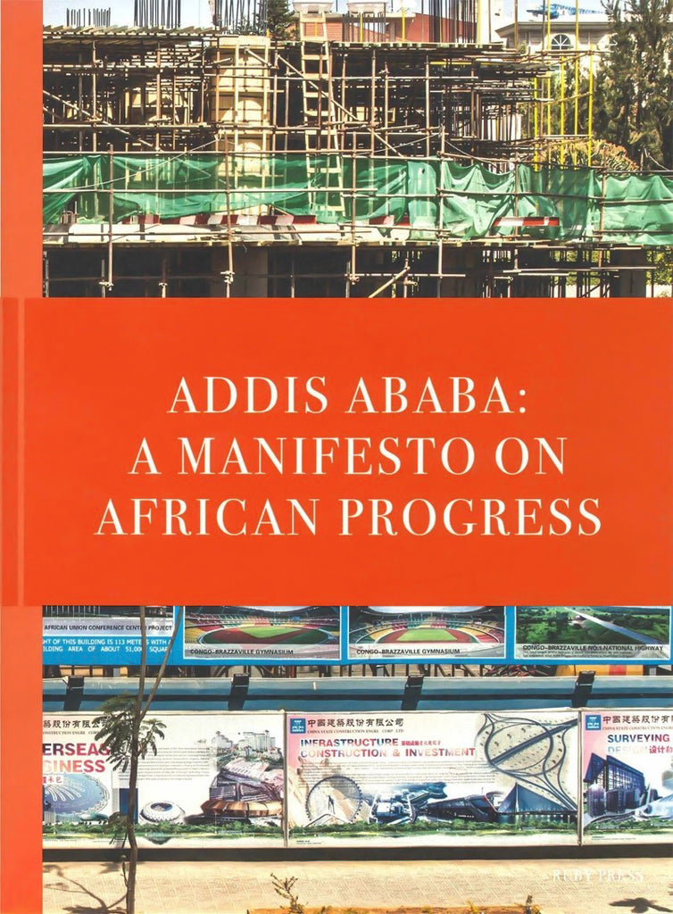 Addis Ababa. A Manifesto On African Progress