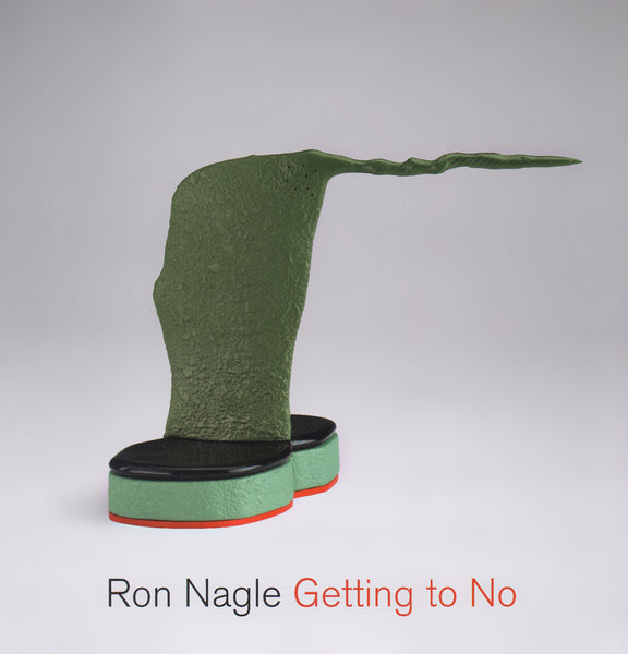 Ron Nagle: Getting to No
