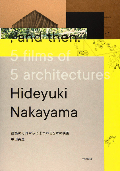 Hideyuki Nakayama, And Then: 5 Films Of 5 Architectures