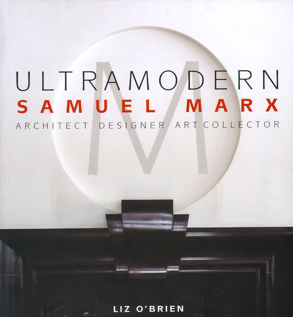 UltraModern: Samuel Marx Architect, Designer, Art Collector