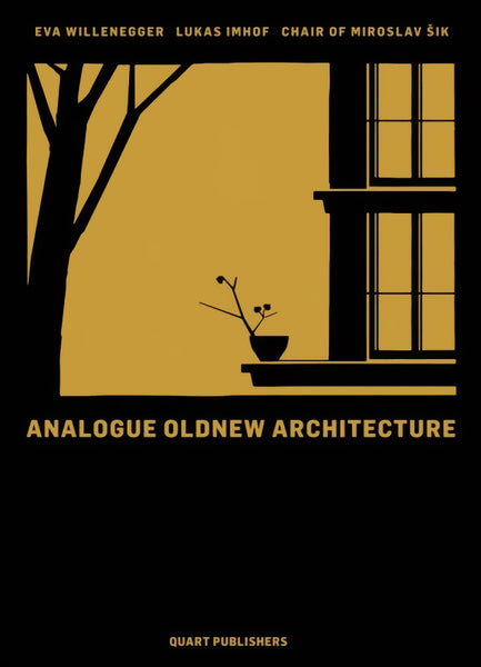 Analogue Oldnew Architecture – Miroslav Šik
