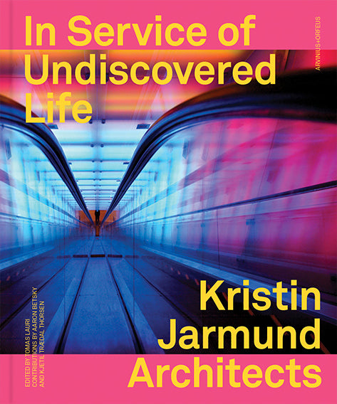 Kristin Jarmund Architects - In Service Of Undiscovered Life