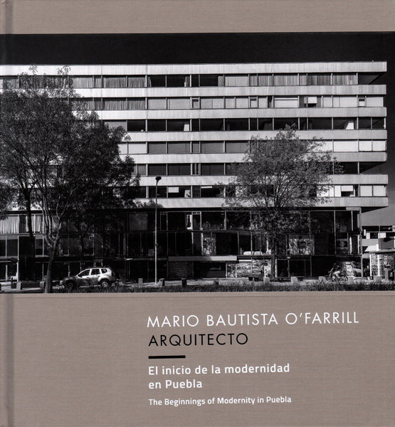 Mario Bautista O'Farril, Architect. The beginning of modernity in Mexico