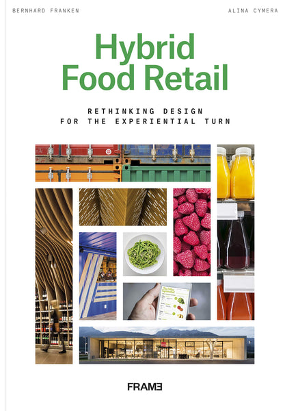Hybrid Food Retail: Rethinking Design for the Experiential Turn