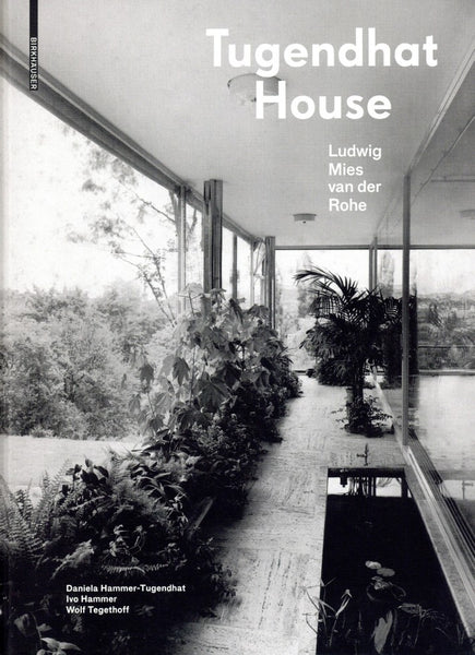 Tugendhat House: Ludwig Mies Van Der Rohe 3rd Edition