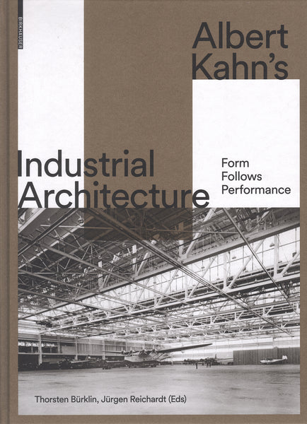 Albert Kahn's Industrial Architecture Form Follows Performance