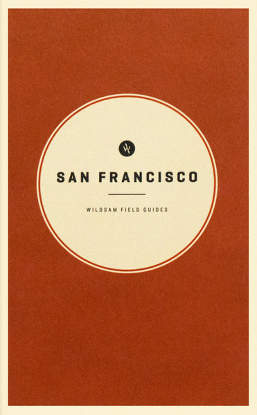 San Francisco   Wildsam Field Guide