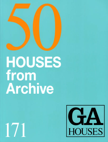 GA Houses 171: 50th Anniversary Special Issue - 50 Houses from Archive