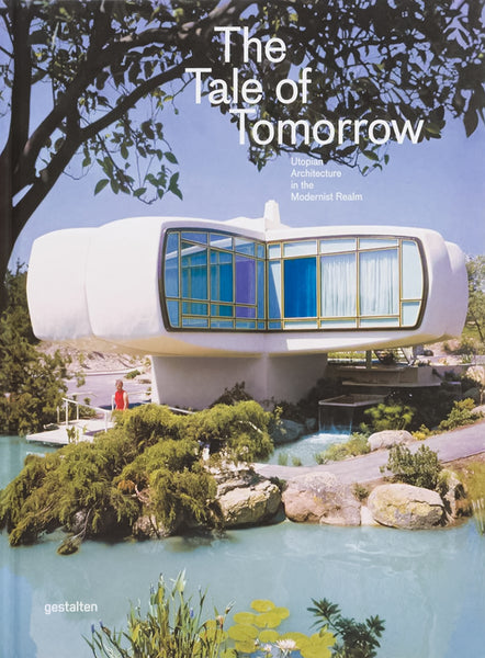 The Tale of Tomorrow.  Utopian Architecture in the Modernist Realm